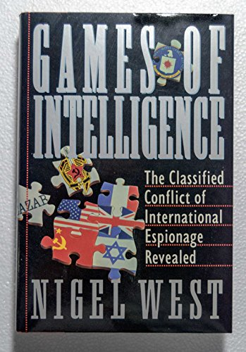 Games of Intelligence By Mr Nigel West (Professional author and consultant)