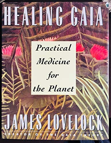 Healing Gaia By Honorary Visiting Fellow James Lovelock (Green College, University of Oxford Independent scientist, environmentalist, and futurist Green College, University of Oxford Green College, University of Oxford Independent scientist, environmentalist, and futurist Green College, University of Oxford)