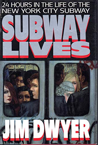 Subway Lives By Jim Dwyer