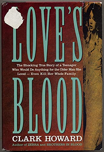 Love's Blood the Shocking True Story of a By Clark Howard