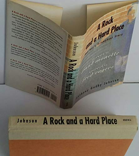 A Rock and a Hard Place By Anthony Godby Johnson