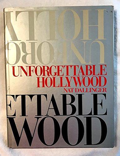 Unforgettable Hollywood By Nat Dallinger