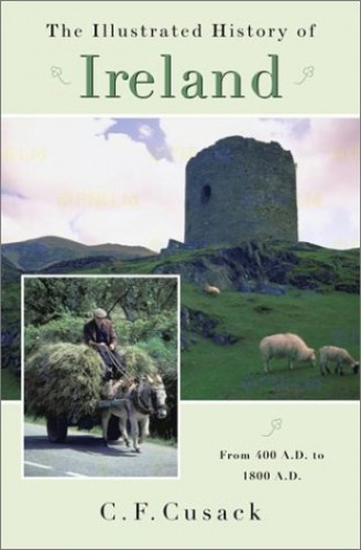 The Illustrated History of Ireland By Mary Francis Cusack