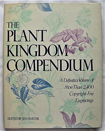 Plant Kingdom Compendium By Mr Jim Harter