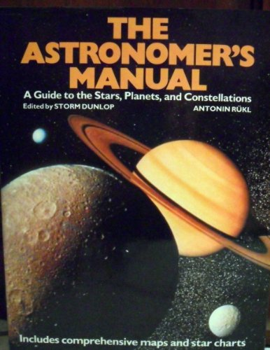 Astronomer's Manual By Fellow Storm Dunlop (Freelance Writer)