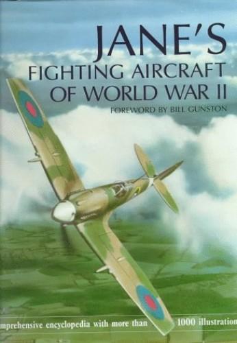 Jane's Fighting Aircraft of World War II By Bill Gunston
