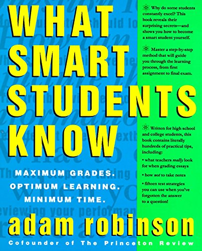 What Smart Students Know By Adam Robinson