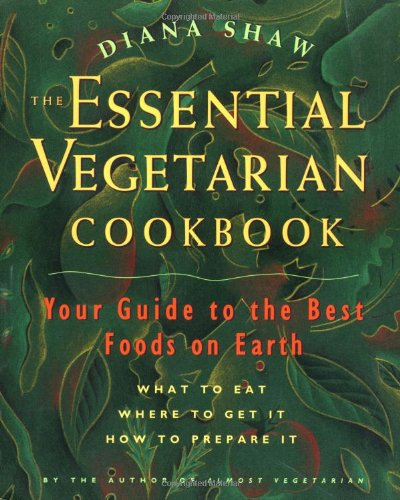 The Essential Vegetarian Cookbook By Diana Shaw