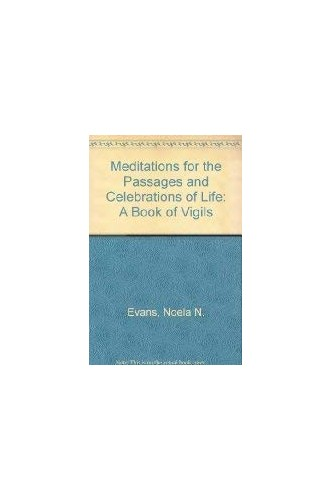 Meditations for the Passages and CE By Evans Noela