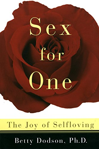 Sex for One By Betty Dodson, Ph.D.