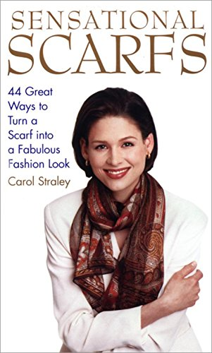 Sensational Scarfs By Carol Straley