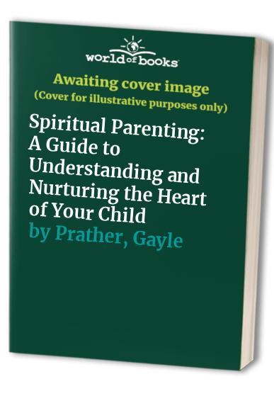Spiritual Parenting By Hugh Prather