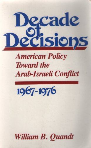Decade of Decision By William B. Quandt