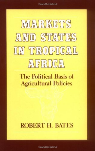 Markets and States in Tropical Africa By Robert H. Bates