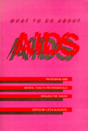 What To Do About AIDS By Edited by Leon McKusick