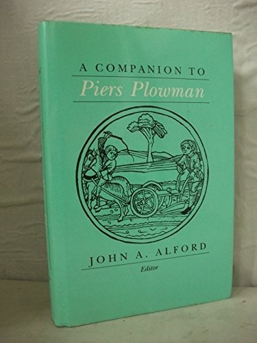 A Companion to Piers Plowman By John A. Alford