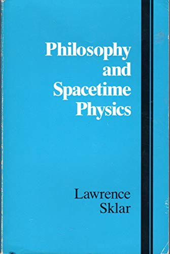 Philosophy and Spacetime Physics by Lawrence Sklar