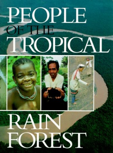 People of the Tropical Rain Forest By Edited by Julie Sloan Denslow
