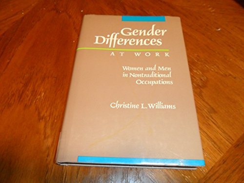 Gender Differences at Work By Christine L. Williams