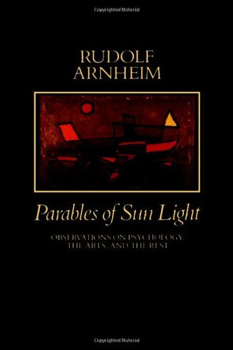 Parables of Sunlight By Rudolf Arnheim