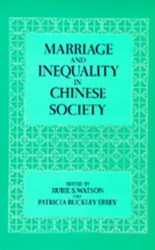 Marriage and Inequality in Chinese Society By Edited by Rubie S. Watson