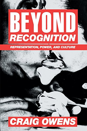 Beyond Recognition: Representation, Power, and Culture By Craig Owens