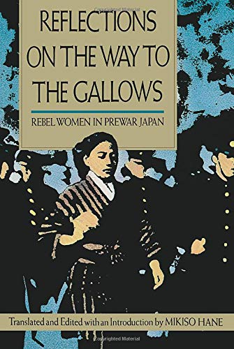 Reflections on the Way to the Gallows By Mikiso Hane