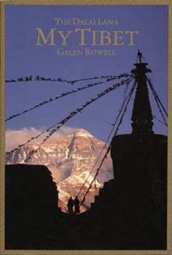 My Tibet, Text by his Holiness the Fourteenth Dalai Lama of Tibet By Dalai Lama