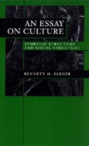 An Essay on Culture By Bennett M. Berger