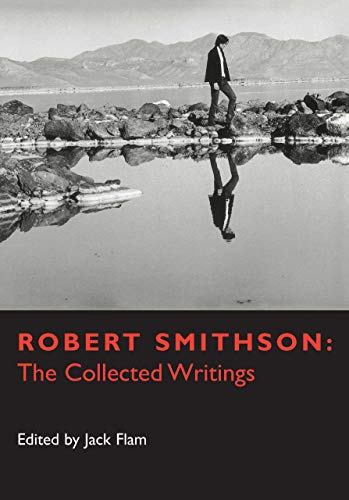 Robert Smithson: The Collected Writings by Robert Smithson