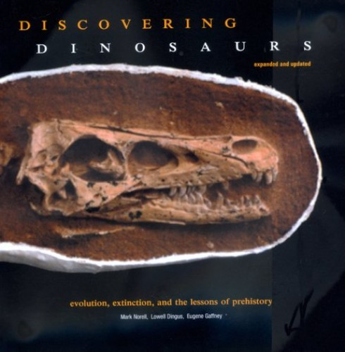 Discovering Dinosaurs By Mark Norell