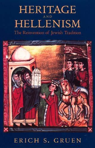 Heritage and Hellenism By Erich S. Gruen