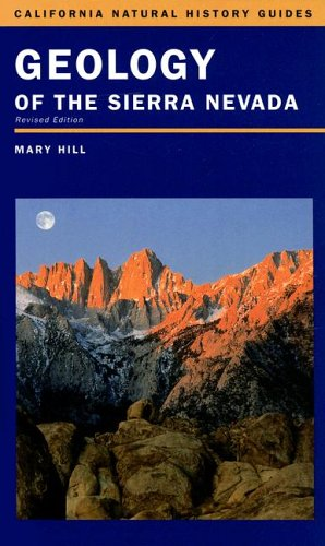 Geology of the Sierra Nevada By Mary Hill