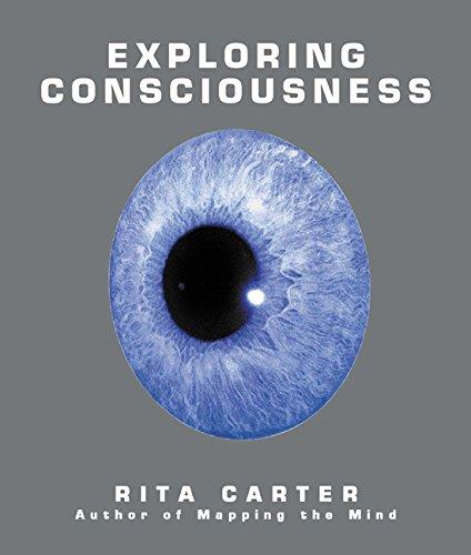 Exploring Consciousness By Rita Carter