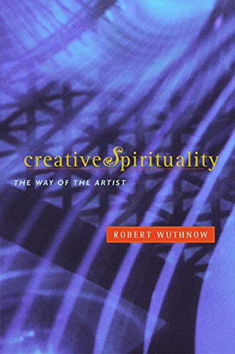 Creative Spirituality By Robert Wuthnow