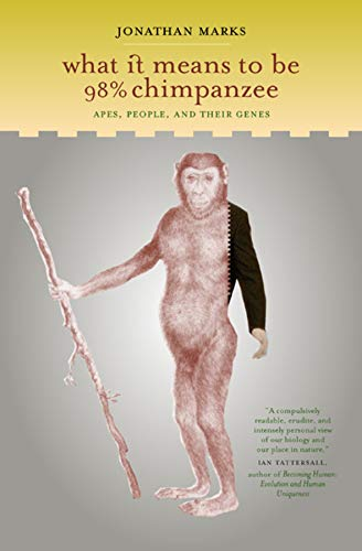 What It Means to Be 98% Chimpanzee By Jonathan Marks