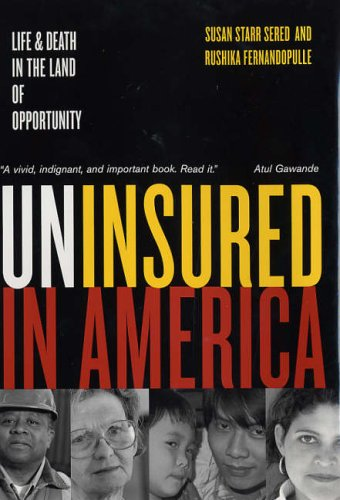 Uninsured in America: Life and Death in the Land of Opportunity By Susan Sered