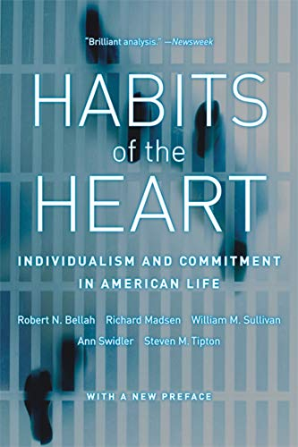 Habits of the Heart, With a New Preface By Robert N. Bellah