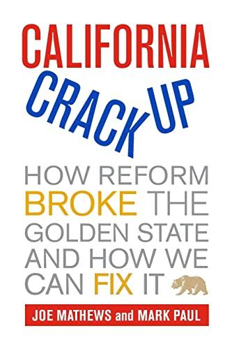 California Crackup By Joe Mathews