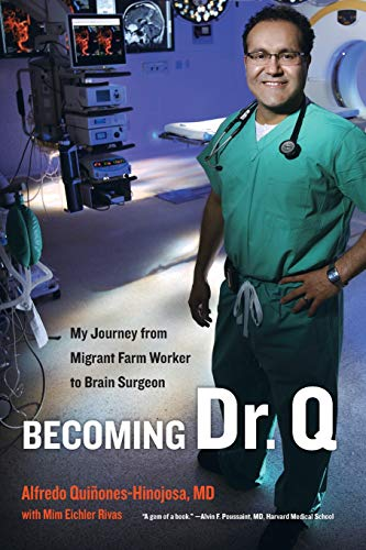 Becoming Dr. Q von Doctor Alfredo Quinones-Hinojosa