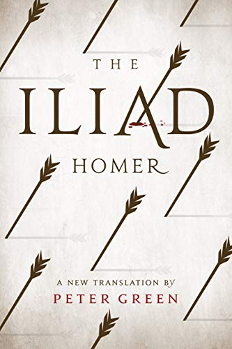The Iliad: A New Translation by Peter Green By Homer
