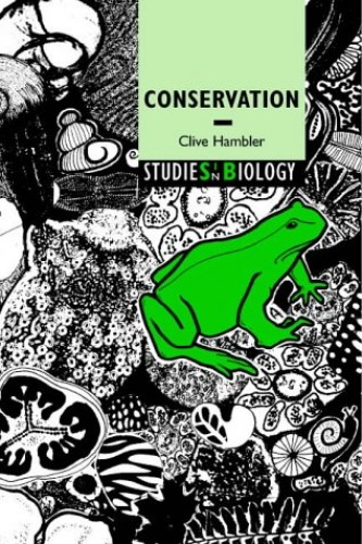 Conservation (Studies in Biology) By Clive Hambler (University of Oxford)