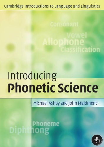 Introducing Phonetic Science By Michael Ashby (University College London)