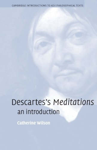 Descartes's Meditations By Catherine Wilson