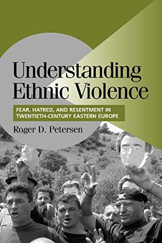 Understanding Ethnic Violence By Roger D. Petersen