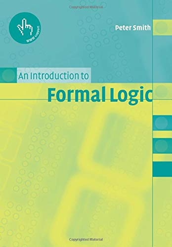 An Introduction to Formal Logic By Peter Smith (University of Cambridge)