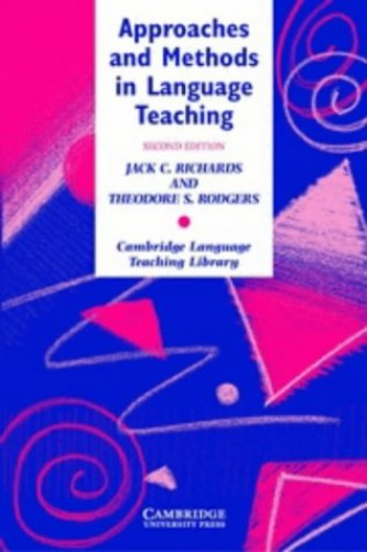 Approaches and Methods in Language Teaching, Second Edition (Cambridge Language Teaching Library) By Jack C. Richards (Southeast Asian Ministers of Education Organization (SEAMEO) Regional Language Centre (RELC), Singapore)