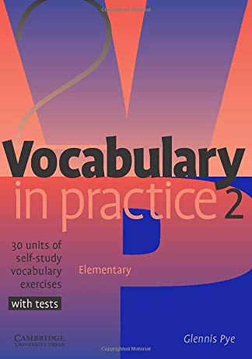 Vocabulary in Practice 2 (In Practice (Cambridge University Press)) By Glennis Pye