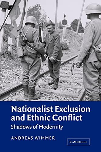 Nationalist Exclusion and Ethnic Conflict By Andreas Wimmer (Rheinische Friedrich-Wilhelms-Universitat Bonn)