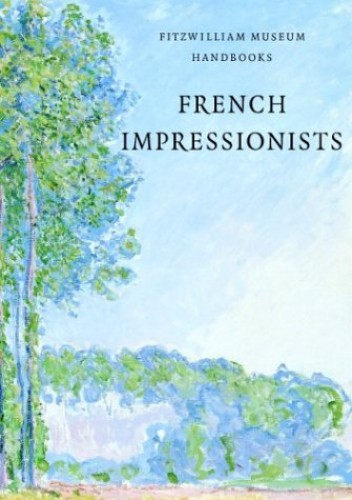 French Impressionists By Jane Munro